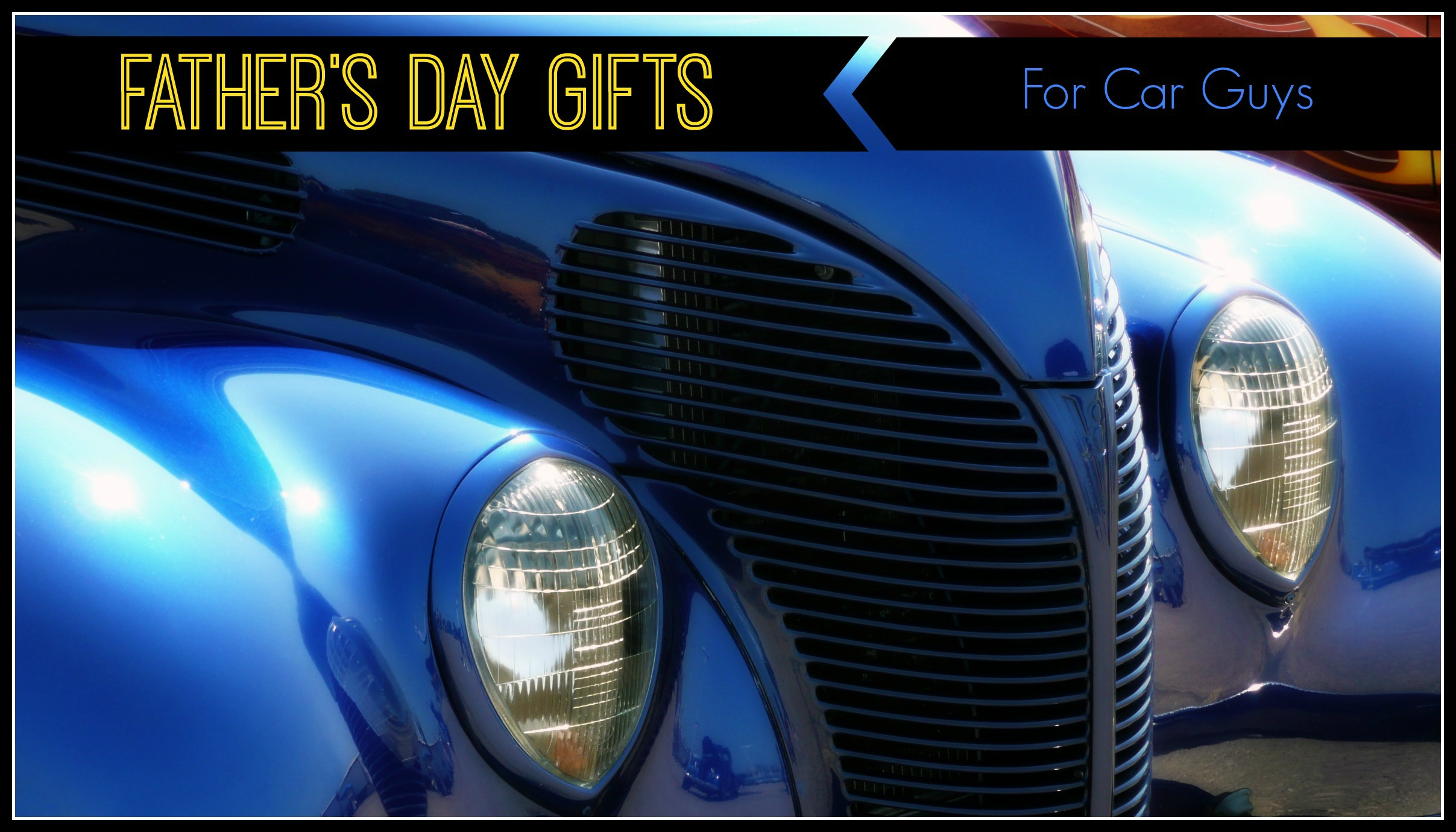 father 39 s day gifts for car guys simply sherryl. Black Bedroom Furniture Sets. Home Design Ideas