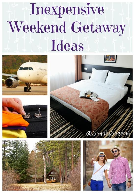 Inexpensive weekend getaway ideas simply sherryl for Weekend get away ideas
