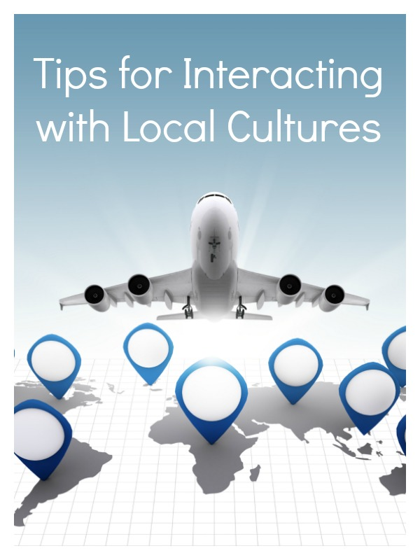 Tips for Interacting with Local Cultures
