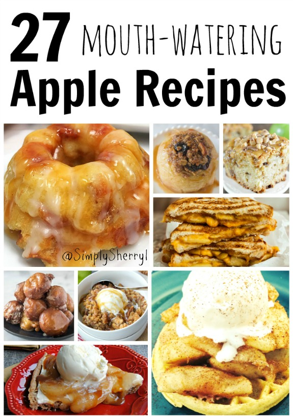 27 Mouth Watering Apple Recipes