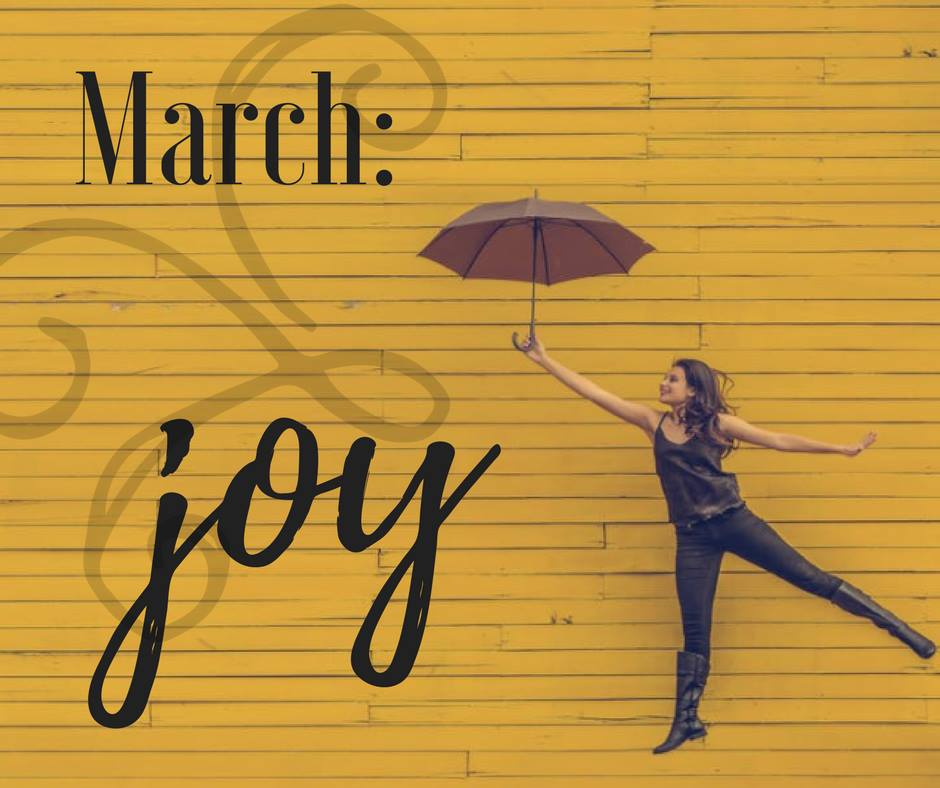 Our theme for March is Joy