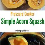 Pressure Cooker Acorn Squash