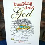 Bumping into God