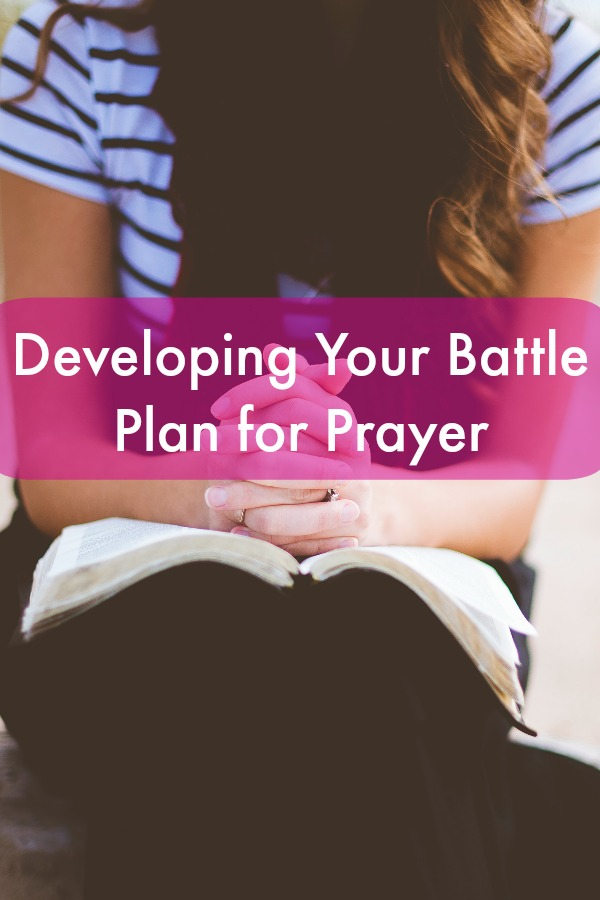 Developing Your Battle Plan for Prayer