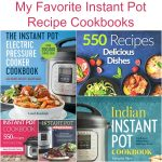 My Favorite Instant Pot Recipe Cookbooks