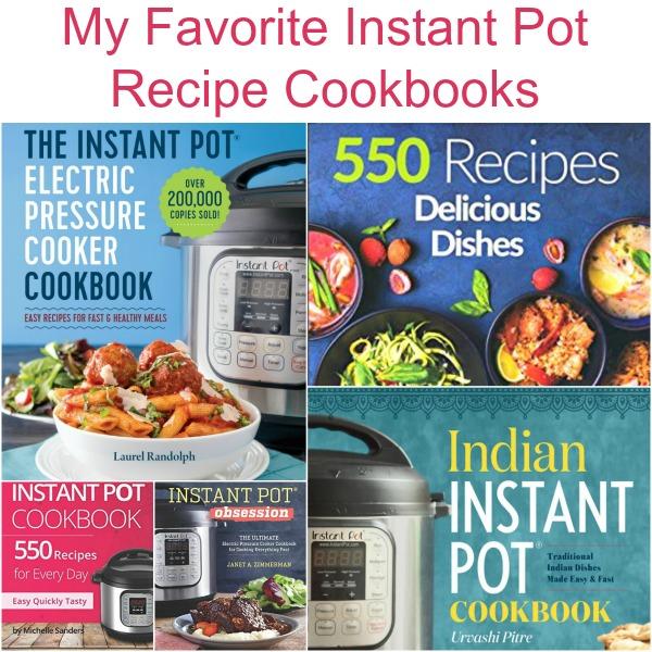 My Favorite Instant Pot Recipe Cookbooks